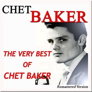 Image for 'The Very Best of Chet Baker (Remastered Version)'