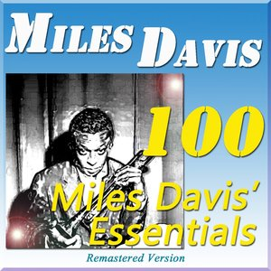 Image for '100 Miles Davis' Essentials (Remastered Version)'