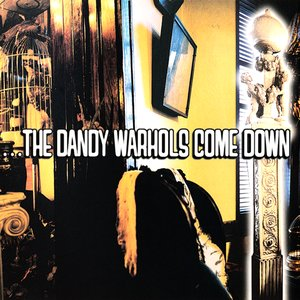 Image pour '...The Dandy Warhols Come Down'