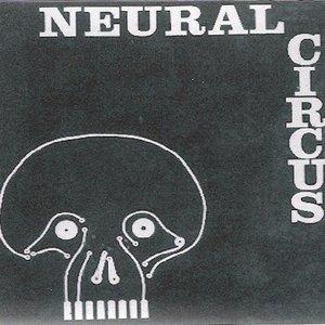 Image for 'The Neural Circus E.P.'