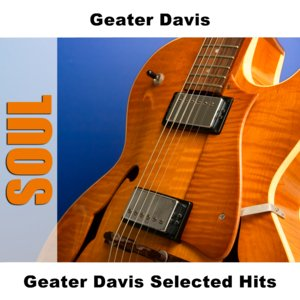 Image for 'Geater Davis Selected Hits'