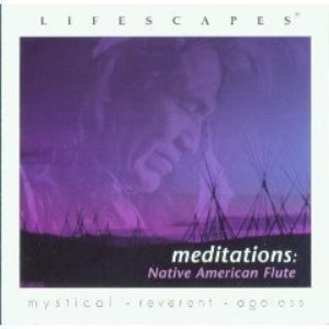 Image for 'Lifescapes: Meditations: Native American Flute'