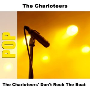 Bild für 'The Charioteers' Don't Rock The Boat'