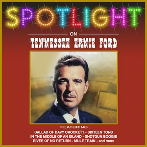 Image for 'Spotlight On Tennessee Ernie Ford'