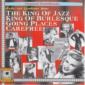 Image for 'Ladies and Gentlemen from: The King of Jazz, King of Burlesque and Lots More (Original Soundtracks) (Great Movie Themes)'