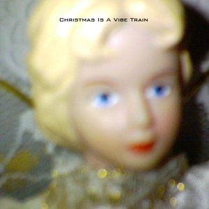 Bild für '2005 - Christmas is a Vibe Train'