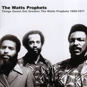 Image for 'Things Gonna Get Greater: The Watts Prophets 1969-1971'