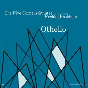 Image for 'The Five Cornes Quintet plays Kerkko Koskinen - Othello'