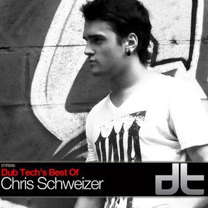 Image for 'Dub Tech's Best Of Chris Schweizer'