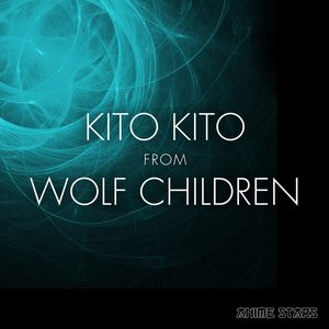 "Image for 'Kito Kito (From ""Wolf Children"")'"