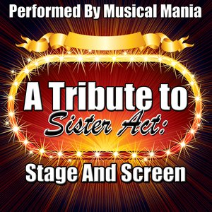 Image pour 'A Tribute to Sister Act: Stage And Screen'