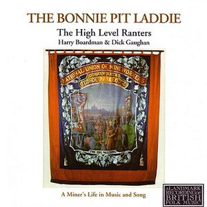 Bild för 'The Bonnie Pit Laddie - A Miner's Life In Music And Song'