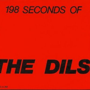 Image for '198 Seconds Of The Dils'