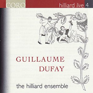 Image for 'Hilliard Live, Vol. 4 - Guillaume Dufay'