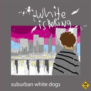 Bild för 'Suburban White Dogs'