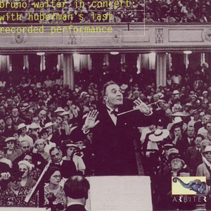 Image for 'Bruno Walter in Concert: With Huberman's Last Recorded Performance'