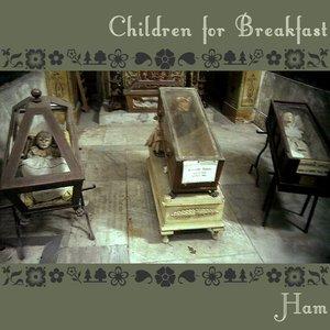 Image for 'Children for breakfast'