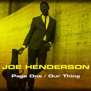 Image for 'Joe Henderson: Page One/Our Thing'