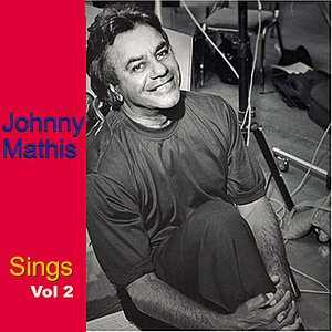Image for 'Johnny Mathis Sings, Vol. 2'
