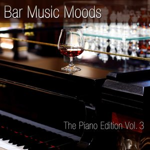 Image for 'Bar Music Moods (The Piano Edition, Vol. 3)'