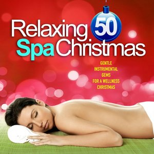 Image for 'Relaxing Spa Christmas (50 Gentle Instrumental Gems for a Wellness Christmas)'