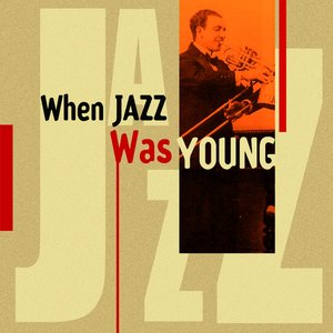 Image for 'When Jazz Was Young'