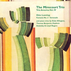Image for 'Trio America, Vol. 4 - Music by Otto Leuning / Piano Trios by Ellington / Benjamin / Dukelsky  / Rogers'