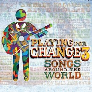 Bild für 'Playing For Change 3: Songs Around The World'