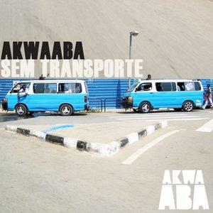 Image for 'Akwaaba Sem Transporte'
