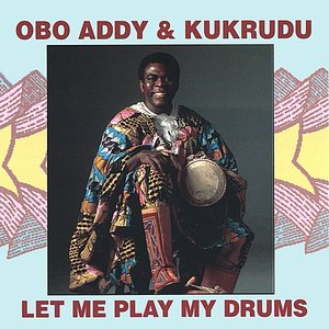 Image for 'Obo Addy & Kukrudu- Let Me Play My Drums'
