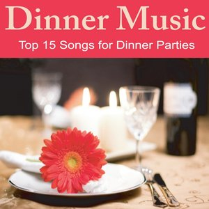Image pour 'Dinner Music: Top 15 Songs for Dinner Parties, Music for Dinner'