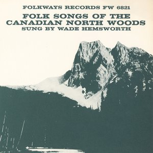 Image for 'Folk Songs of the Canadian North Woods'