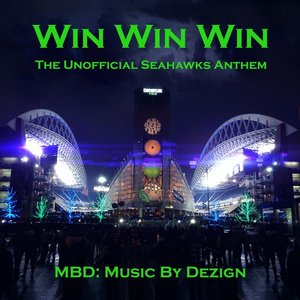 Image for 'Win Win Win (The Unofficial Seahawks Anthem)'