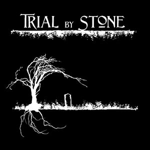 Image for 'Trial By Stone'