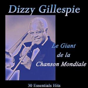 Image for 'Dizzy Gillespie: Le giant de la chanson mondiale (30 Essentials Hits)'