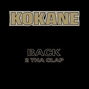 Image for 'Kokane Back 2 Tha Clap'