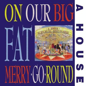 Image for 'On Our Big Fat Merry-Go-Round'