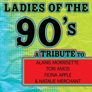 Image pour 'Ladies of the 90s: A Tribute to Alanis Morrisette, Tori Amos, Fiona Apple and Natalie Merchant'