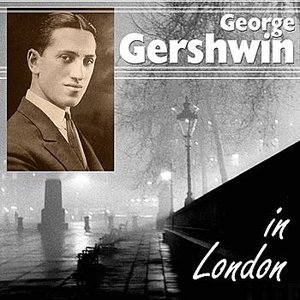 Image for 'George Gershwin In London'