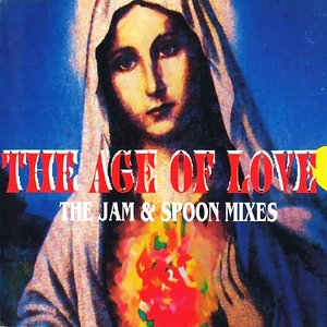 Image for 'The Age Of Love (The Jam & Spoon Mixes)'
