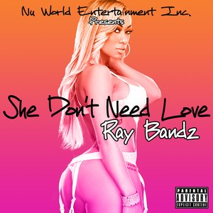 Image for 'She Don't Need Love'