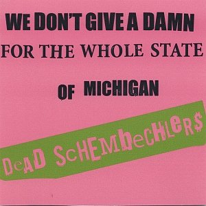 Image for 'We Don't Give A Damn for the Whole State of Michigan'