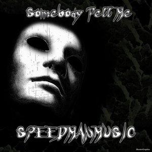 Imagen de 'Somebody Tell Me'