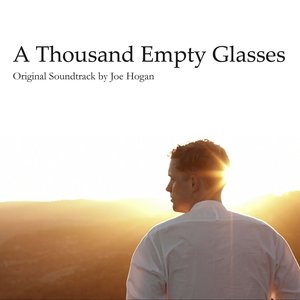Image for 'A Thousand Empty Glasses - Trailer'