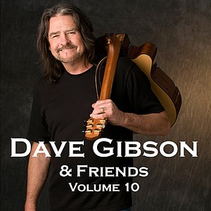 Image for 'Dave Gibson And Friends, Volume 10'