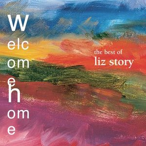 Image for 'Welcome Home:  The Best Of Liz Story'