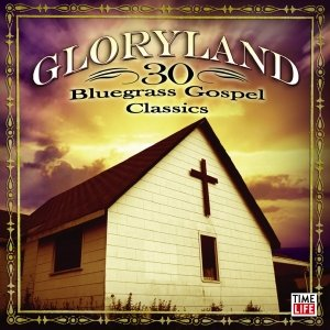 Image for 'Gloryland - 30 Bluegrass Gospel Classics'