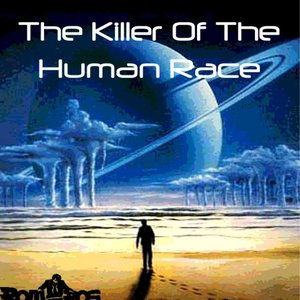 Image for 'The Killer Of The Human Race [EP]'