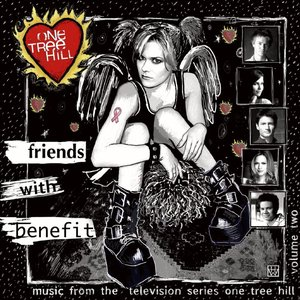 Image for 'One Tree Hill - Music from the Television Series, Vol. 2: Friends with Benefit'