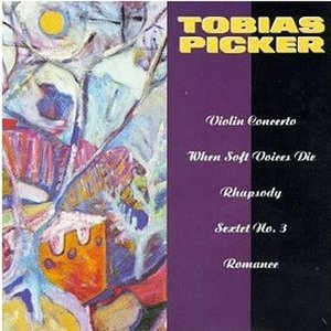 Image for 'Music of Tobias Picker'